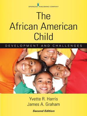 The African American Child By Harris, Yvette R./ Graham, James A.