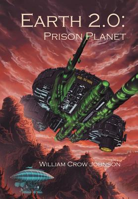 Earth 2.0: Prison Planet By Johnson, William Crow